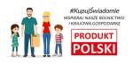 Kampania informacyjna Kupuj świadomie - Produkt polski